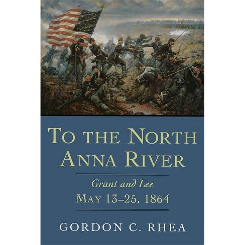 To the North Anna River - by  Gordon C Rhea (Hardcover) - image 1 of 1