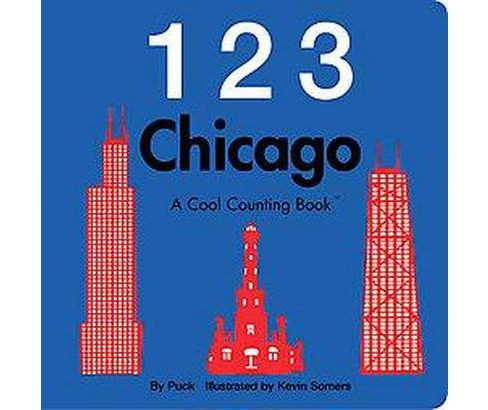 123 Chicago : A Cool Counting Book (Hardcover) (Puck) - image 1 of 1
