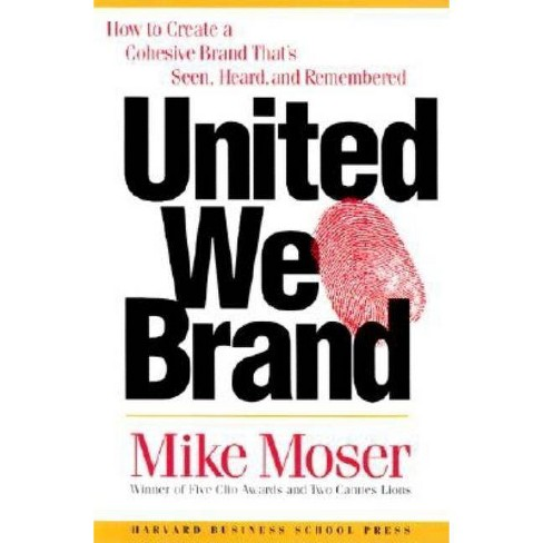 United We Brand - by  Mike Moser (Hardcover) - image 1 of 1