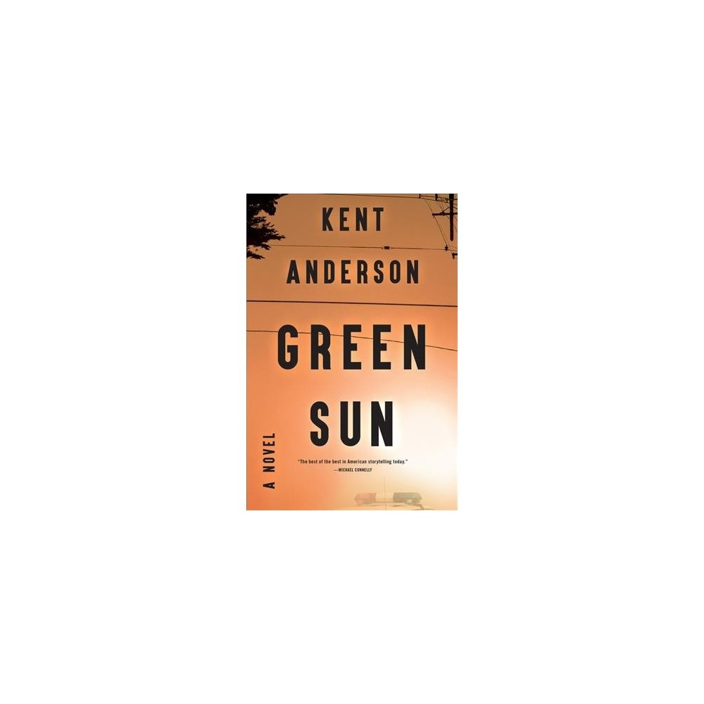 Green Sun - Reprint by Kent Anderson (Paperback)