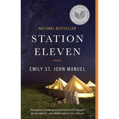 Station Eleven (Reprint) (Paperback) by Emily St. John Mandel