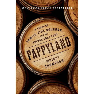 Pappyland - by Wright Thompson (Hardcover)