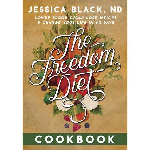 The Freedom Diet Cookbook - by  Jessica K Black (Paperback) - image 1 of 1