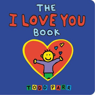 The I Love You Book - by Todd Parr (Board_book)