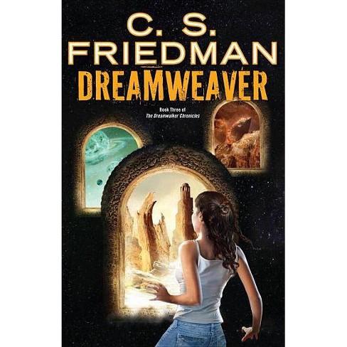 Dreamweaver - (Dreamwalker) by  C S Friedman (Paperback) - image 1 of 1