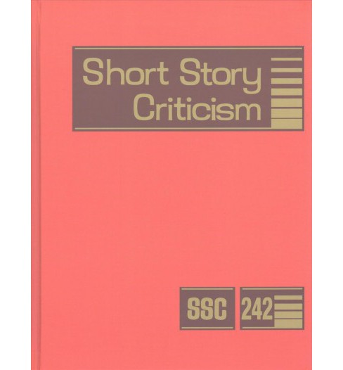 Short Story Criticism : Criticism of the Works of Short Fiction Writers (Vol 242) (Hardcover) - image 1 of 1