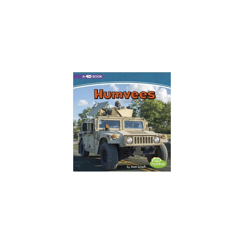 Humvees : A 4D Book - Reprint (Mighty Military Machines) by Matt Scheff (Paperback)