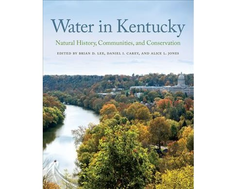 Water in Kentucky : Natural History, Communities, and Conservation (Hardcover) - image 1 of 1