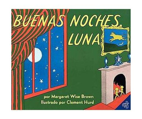 Buenas noches luna / Goodnight Moon (Hardcover) (Margaret Wise Brown & Teresa Mlawer) - image 1 of 1