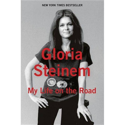 My Life on the Road - by  Gloria Steinem (Hardcover) - image 1 of 1