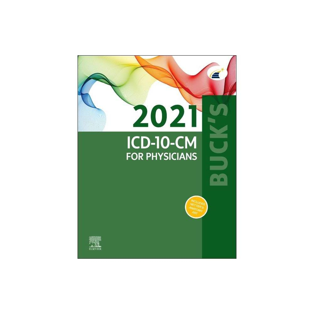Buck S 2021 Icd 10 Cm For Physicians Spiral Bound