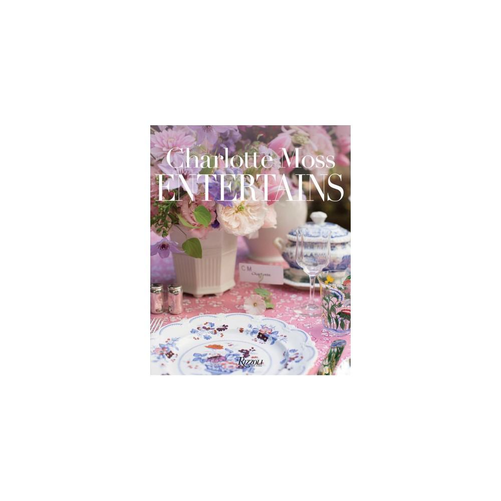Charlotte Moss Entertains - (Hardcover)