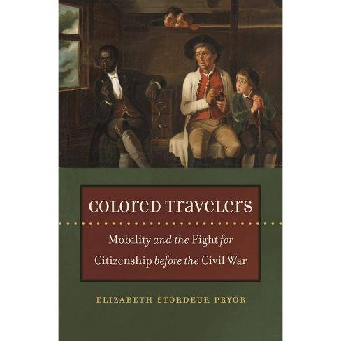Colored Travelers - (The John Hope Franklin African American History and Culture) (Hardcover) - image 1 of 1