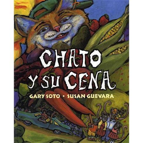 Chato Y Su Cena - by  Gary Soto (Paperback) - image 1 of 1