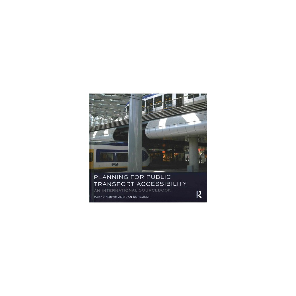 Planning for Public Transport Accessibility : An International Sourcebook (Hardcover) (Carey Curtis)