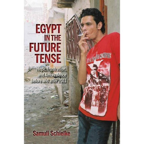Egypt in the Future Tense - (Public Cultures of the Middle East and North Africa) by  Samuli Schielke - image 1 of 1