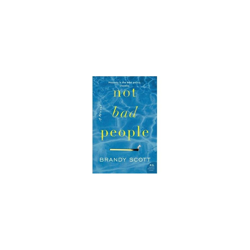 Not Bad People - by Brandy Scott (Paperback)