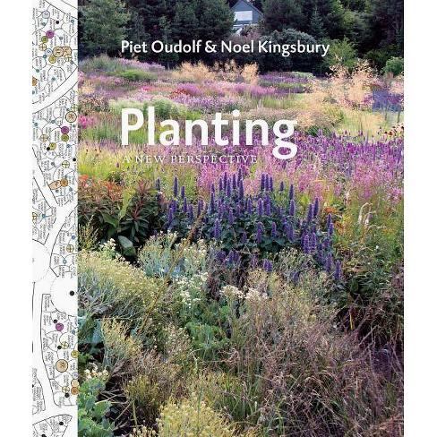 Planting By Piet Oudolf Noel Kingsbury Hardcover Target