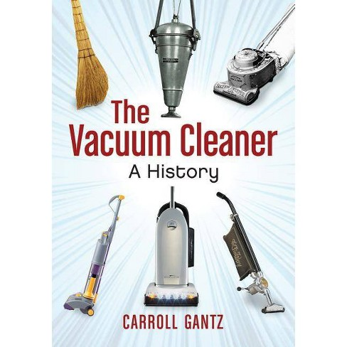 The Vacuum Cleaner - by  Carroll Gantz (Paperback) - image 1 of 1