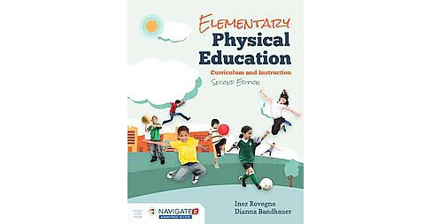 Elementary Physical Education : Curriculum and Instruction (Hardcover) (Inez Rovegno & Dianna Bandhauer) - image 1 of 1