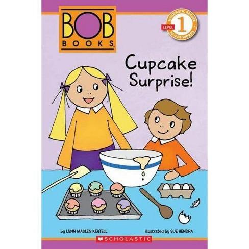 Cupcake Surprise! - (Scholastic Reader: Level 1) by  Lynn Maslen Kertell (Hardcover) - image 1 of 1