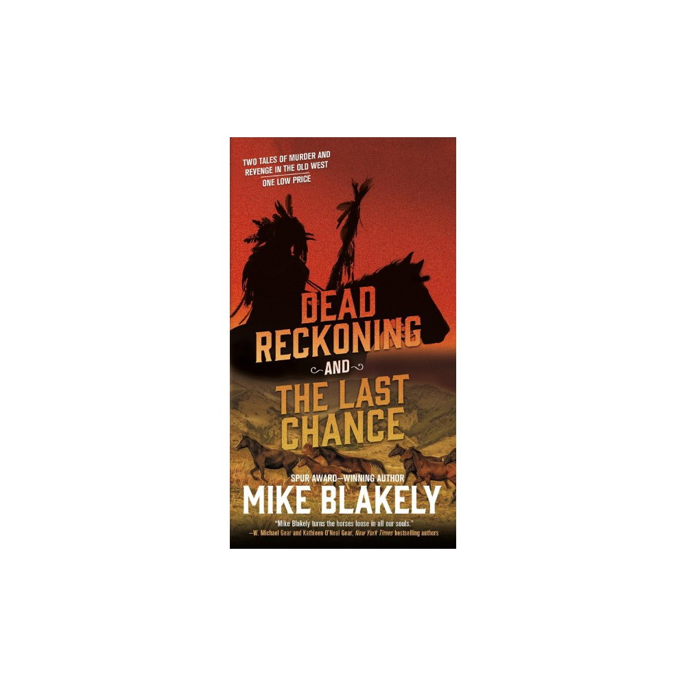 Dead Reckoning and the Last Chance (Paperback) (Mike Blakely)