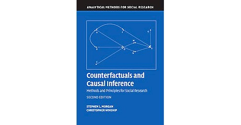 Counterfactuals and Causal Inference : Methods and Principles for Social Research (Paperback) (Stephen - image 1 of 1