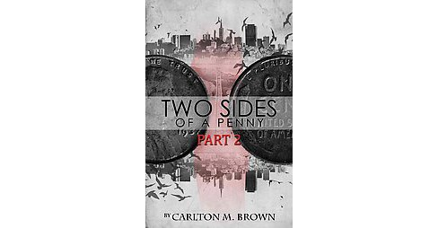 2 Sides of a Penny (Paperback) (Carlton M. Brown) - image 1 of 1
