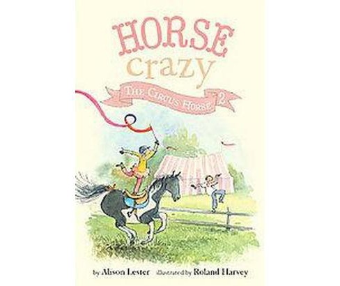 Circus Horse (Paperback) (Alison Lester) - image 1 of 1