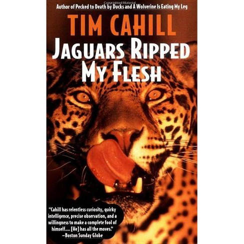 Jaguars Ripped My Flesh - (Vintage Departures) by  Tim Cahill (Paperback) - image 1 of 1