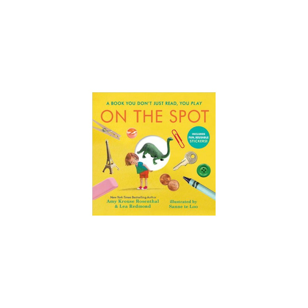 On the Spot : Countless Funny Stories - by Amy Krouse Rosenthal & Lea Redmond (Hardcover)
