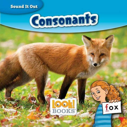Consonants - (Sound It Out (Look! Books (Tm))) by  Wiley Blevins (Hardcover) - image 1 of 1