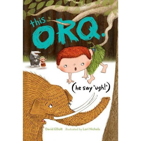 This Orq. (He Say Ugh!) - by  David Elliott (Hardcover) - image 1 of 1