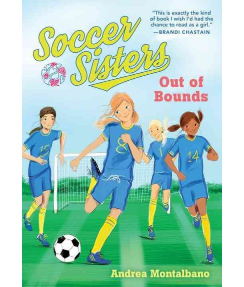 Out of Bounds -  (Soccer Sisters) by Andrea Montalbano (Paperback) - image 1 of 1