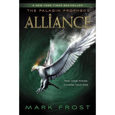 Alliance - (Paladin Prophecy) by  Mark Frost (Paperback) - image 1 of 1