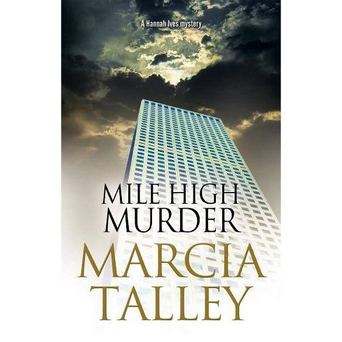 Mile High Murder - (Hannah Ives Mystery) by  Marcia Talley (Hardcover) - image 1 of 1