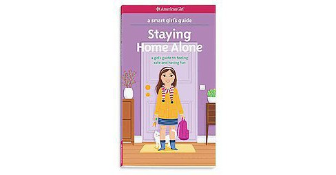 Staying Home Alone : a girl's guide to feeling safe and having fun (Reissue) (Paperback) (Dottie Raymer) - image 1 of 1