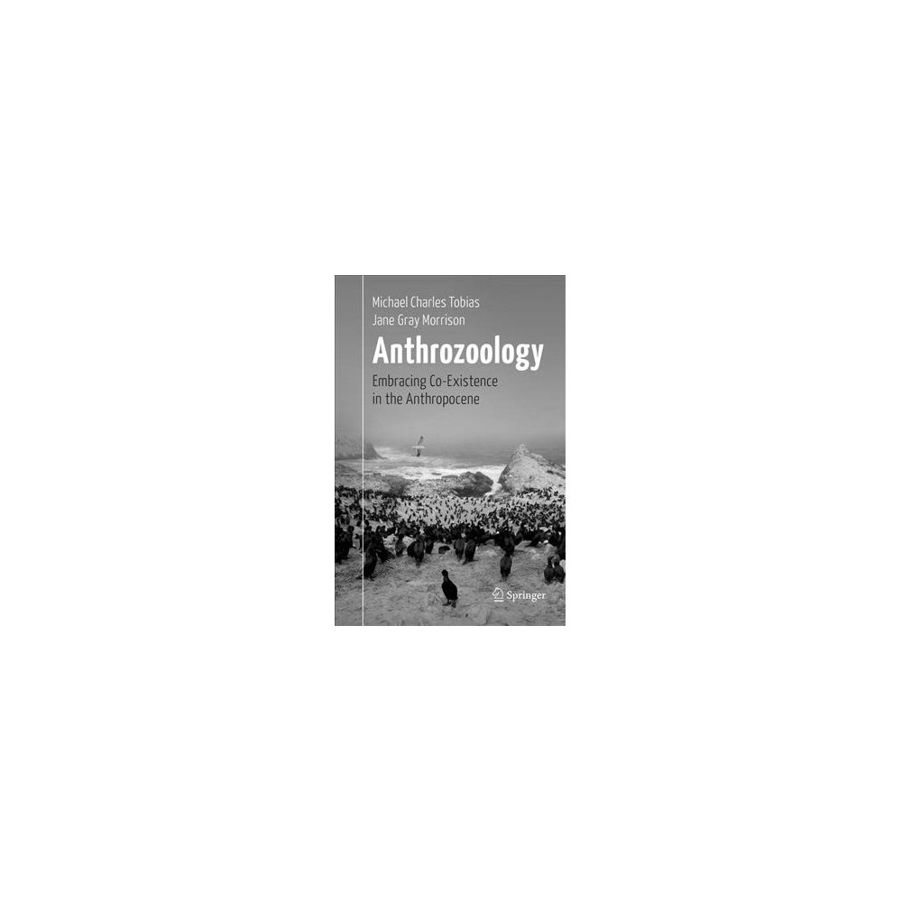 Anthrozoology : Embracing Co-existence in the Anthropocene - Reprint (Paperback)