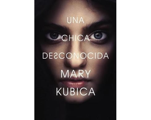Una chica desconocida / Pretty Baby -  by Mary Kubica (Paperback) - image 1 of 1
