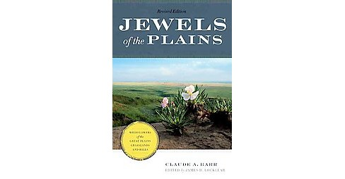Jewels of the Plains : Wildflowers of the Great Plains Grasslands and Hills (Revised) (Hardcover) - image 1 of 1