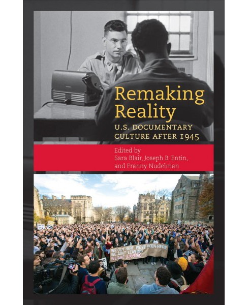 Remaking Reality : U.S. Documentary Culture After 1945 -  (Paperback) - image 1 of 1