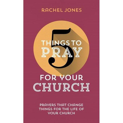 5 Things to Pray for Your Church - by  Rachel Jones (Paperback) - image 1 of 1
