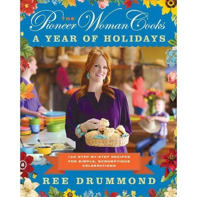 The Pioneer Woman Cooks: A Year of Holidays (Hardcover)by Ree Drummond