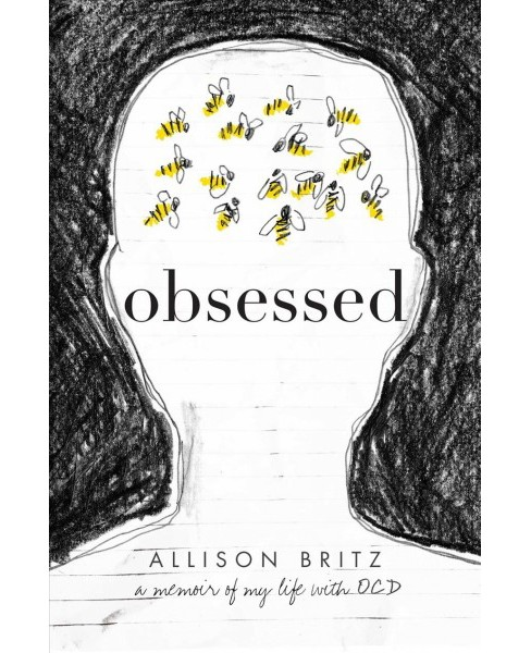 Obsessed : A Memoir of My Life With OCD -  by Allison Britz (Hardcover) - image 1 of 1