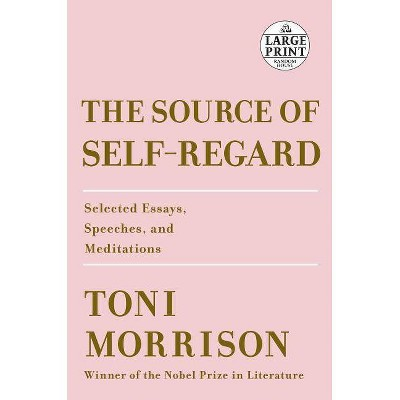 The Source of Self-Regard - Large Print by  Toni Morrison (Paperback)