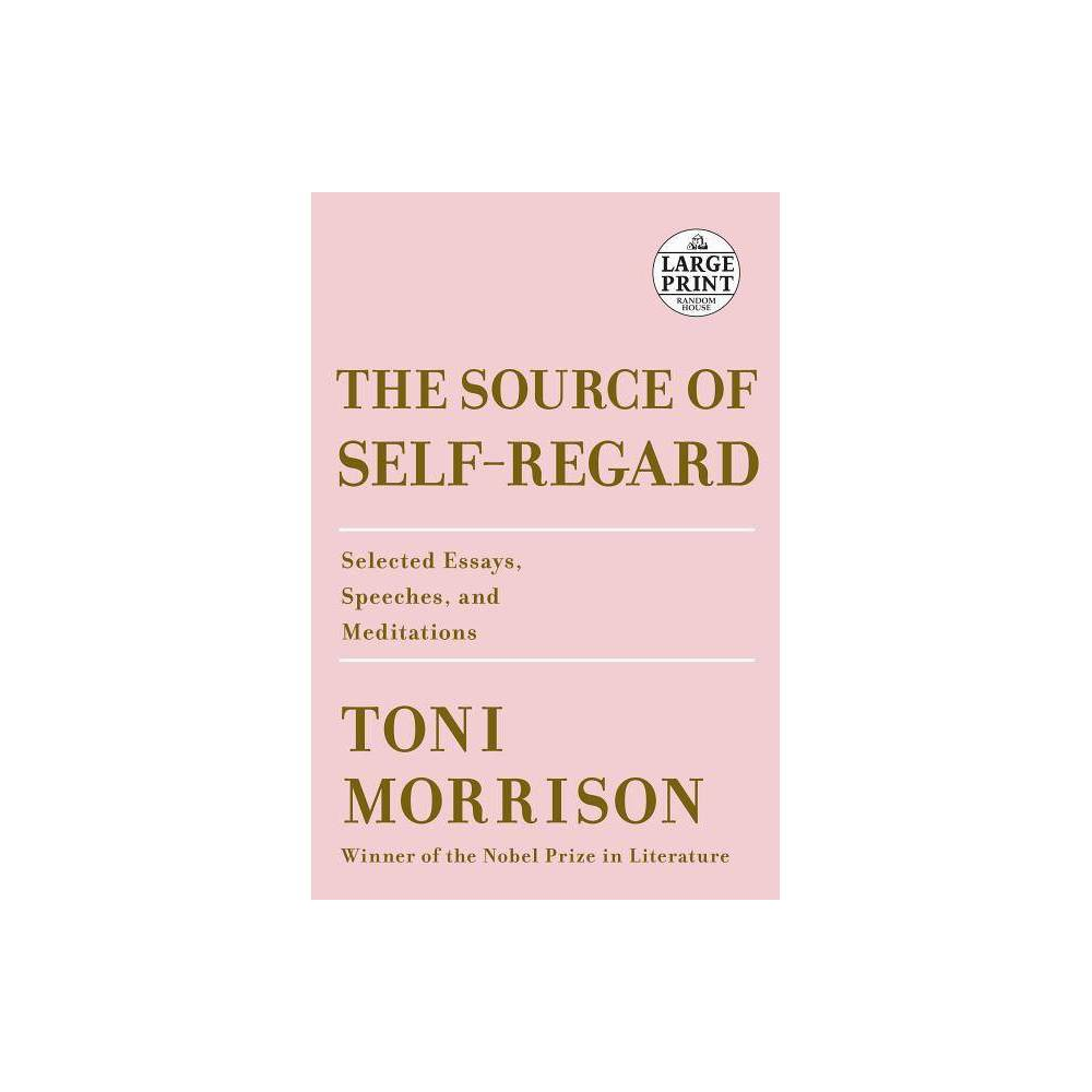 The Source of Self-Regard - Large Print by Toni Morrison (Paperback) Reviews