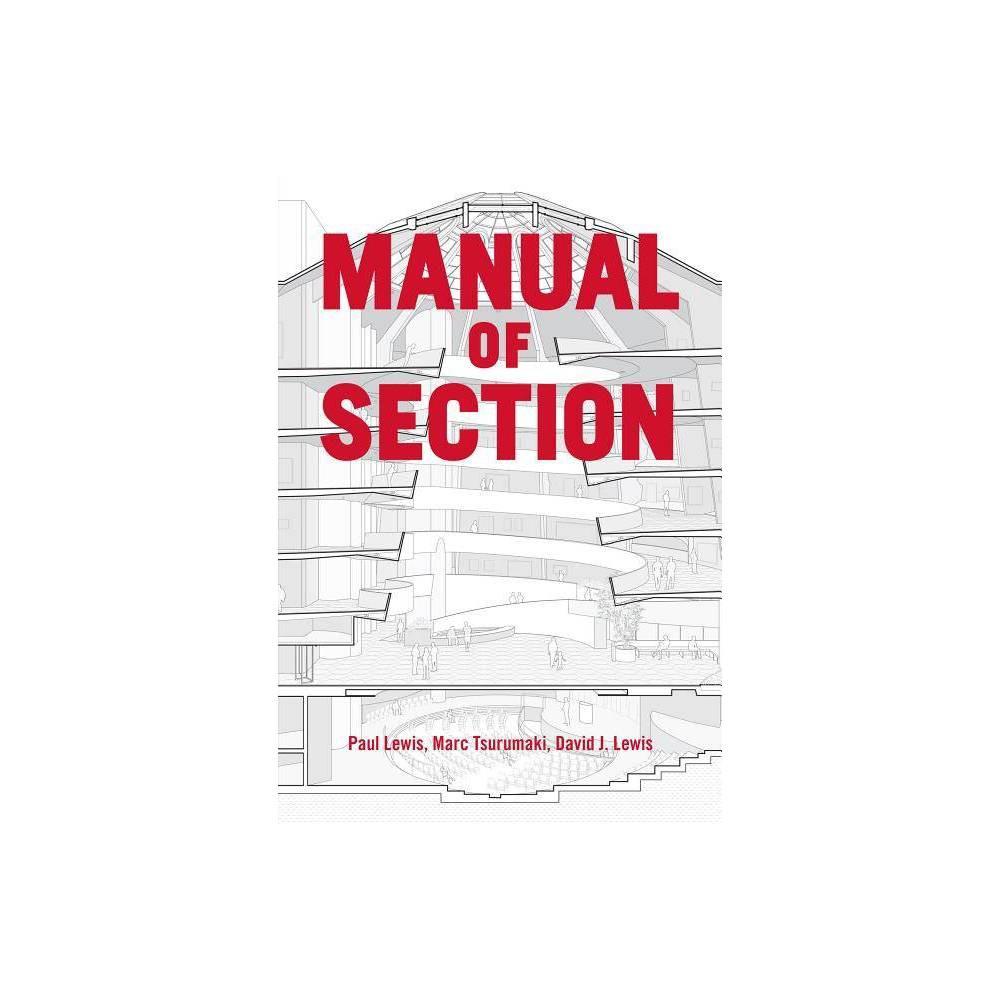 Manual Of Section By Paul Lewis Marc Tsurumaki David J Lewis Paperback