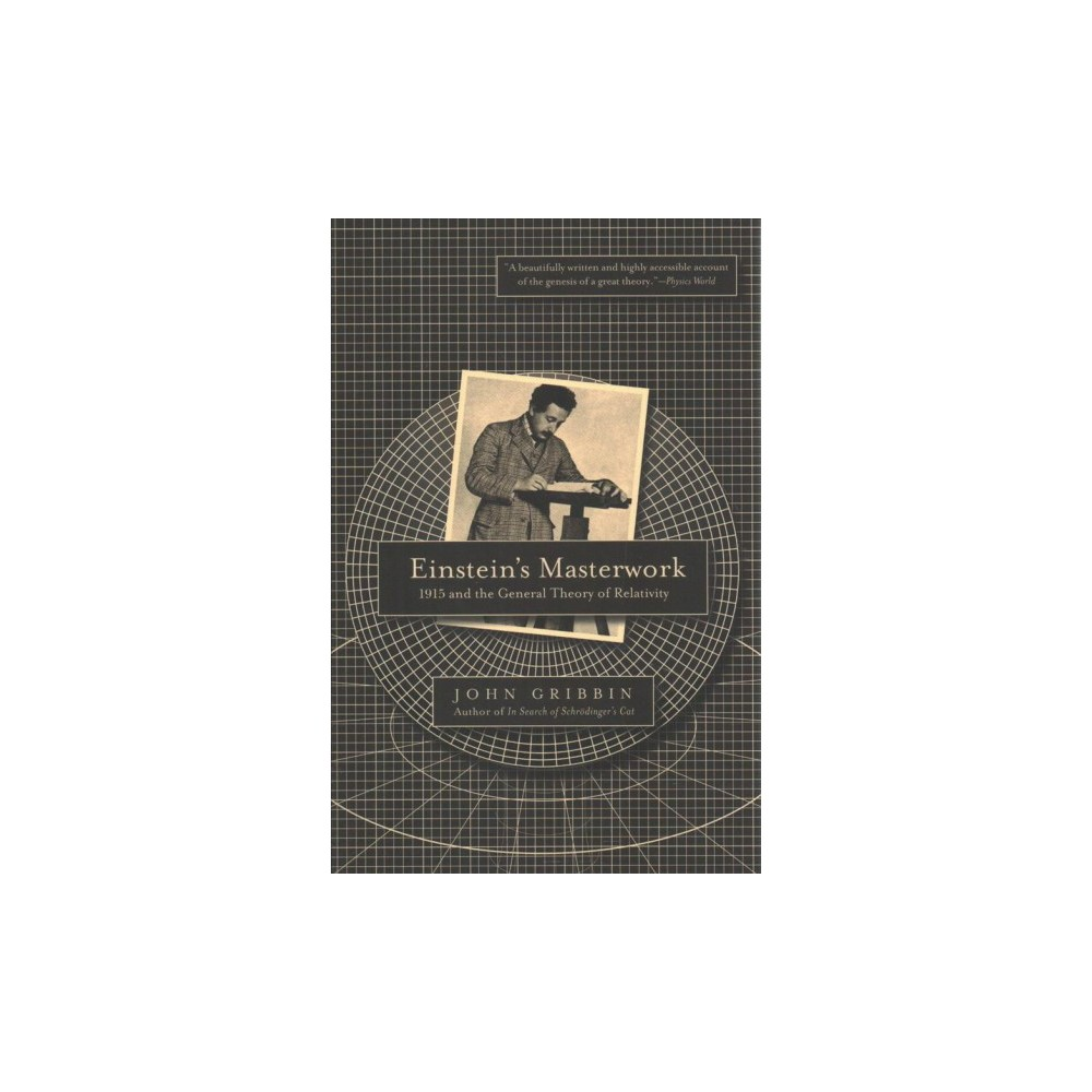 Einstein's Masterwork : 1915 and the General Theory of Relativity (Reprint) (Paperback) (John Gribbin)