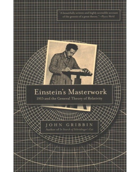 Einstein's Masterwork : 1915 and the General Theory of Relativity (Reprint) (Paperback) (John Gribbin) - image 1 of 1