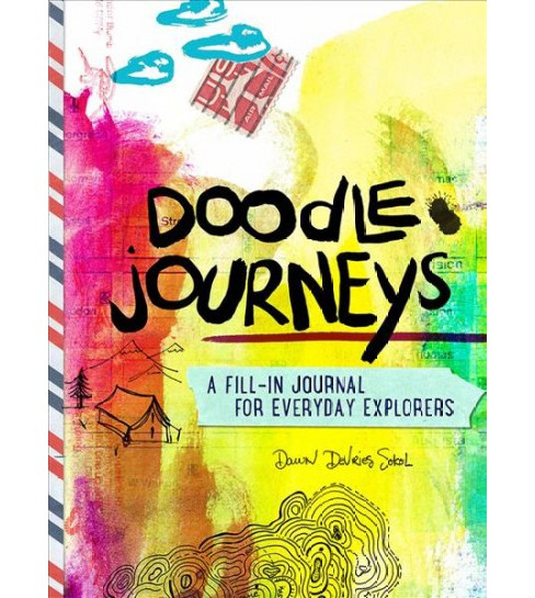 Doodle Journeys : A Fill-in Journal for Everyday Explorers -  by Dawn Devries Sokol (Paperback) - image 1 of 1